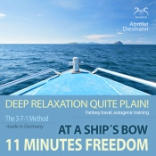 11 Minutes Freedom - Deep Relaxation quite plain! At a Ship´s Bow - Fantasy Travel, Autogenic Training