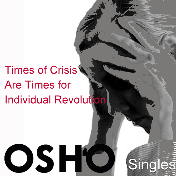 Times of Crisis Are Times for Individual Revolu...