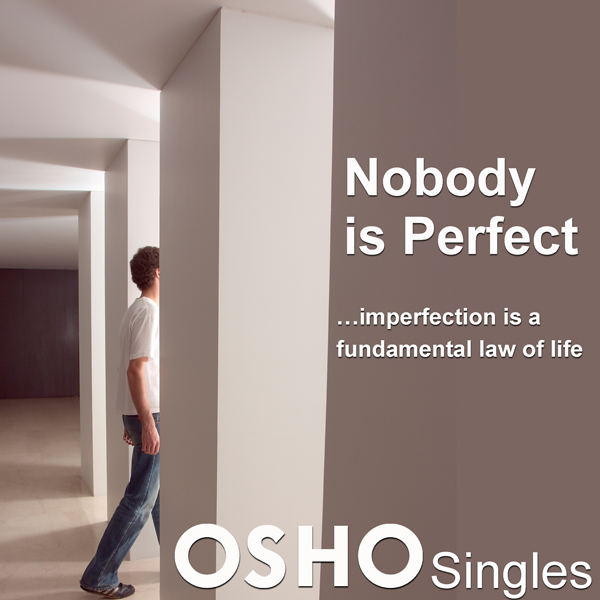 Nobody is Perfect: Perfection Is the Root Cause...