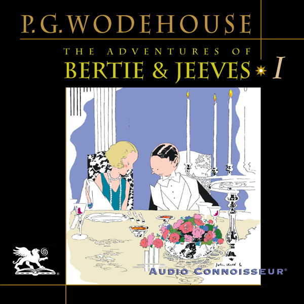 The Adventures of Bertie and Jeeves: Volume 1 ,...