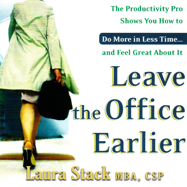 Leave the Office Earlier: The Productivity Pro ...