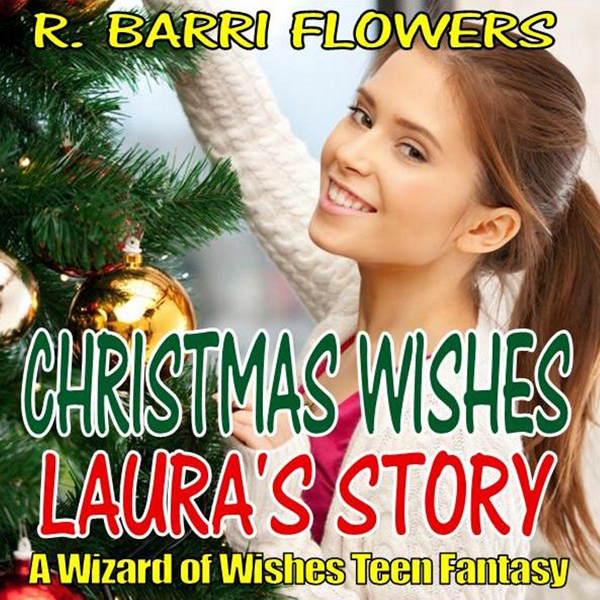 Christmas Wishes: Laura´s Story: A Wizard of Wi...