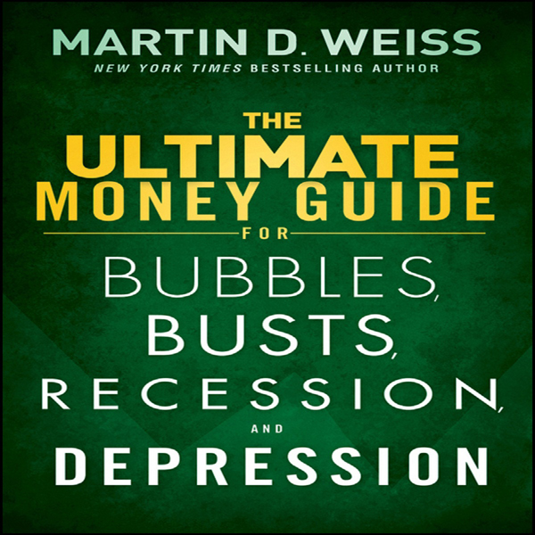 The Ultimate Money Guide for Bubbles, Busts, Re...