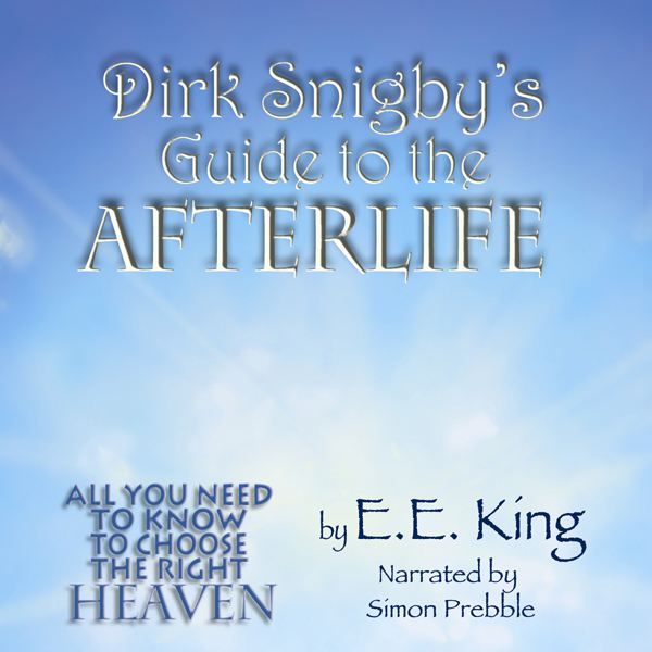 Dirk Snigby´s Guide to the Afterlife , Hörbuch,...