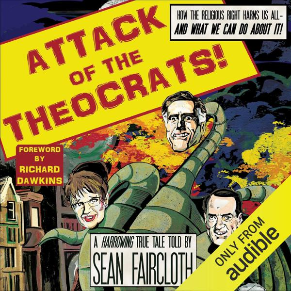 Attack of the Theocrats!: How the Religious Rig...