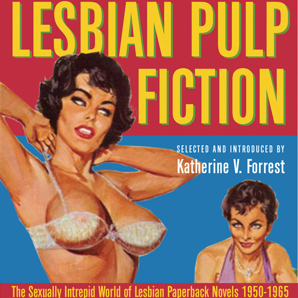 Lesbian Pulp Fiction: The Sexually Intrepid Wor...