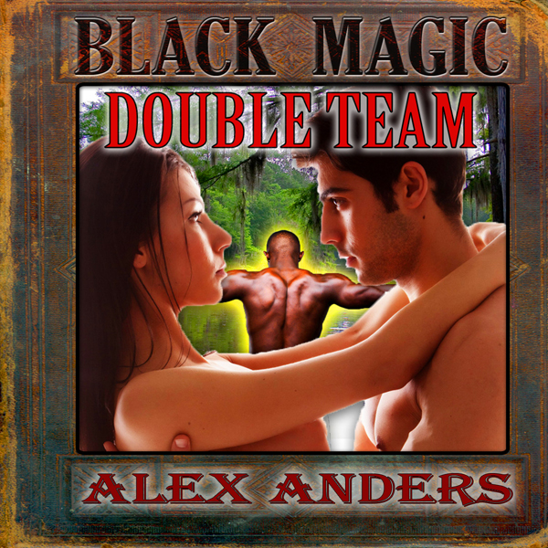 Black Magic Double Team: Interracial MMF Bisexual Menage Erotica , Hörbuch, Digital, 1, 42min, (USK 18)