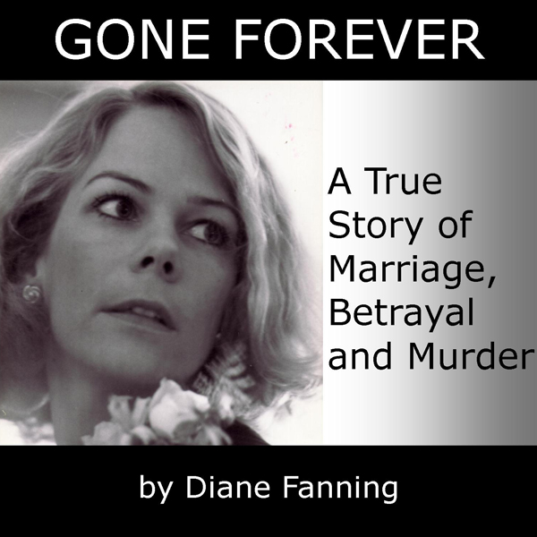 Gone Forever: A True Story of Marriage, Betraya...
