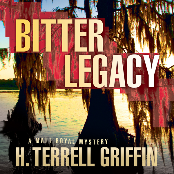 Bitter Legacy: A Matt Royal Mystery, Book 5 , H...
