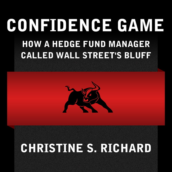 Confidence Game: How Hedge Fund Manager Bill Ac...