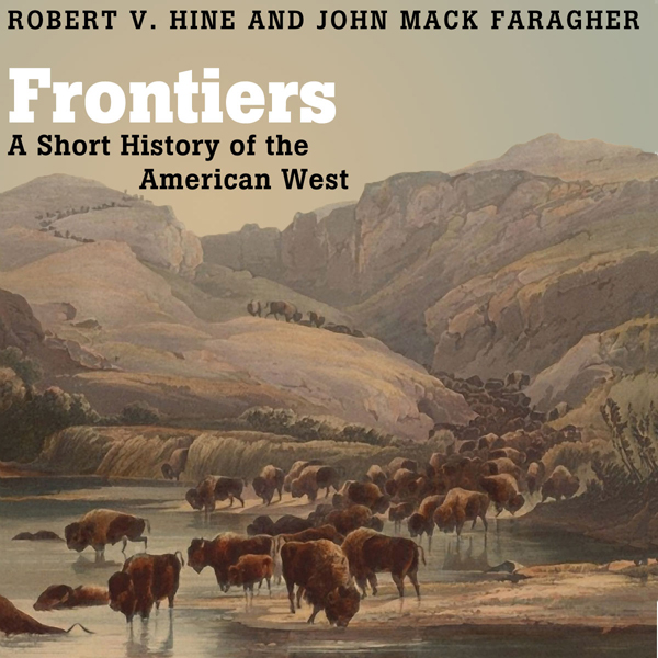 Frontiers: A Short History of the American West...