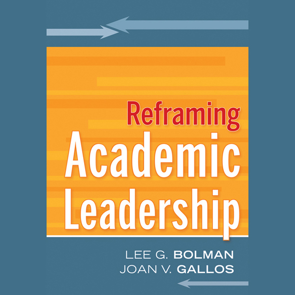 Reframing Academic Leadership: Jossey-Bass High...