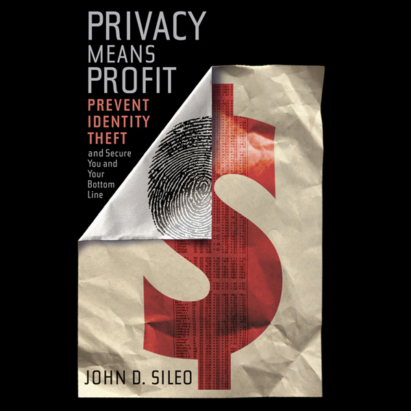 Privacy Means Profit: Prevent Identity Theft an...