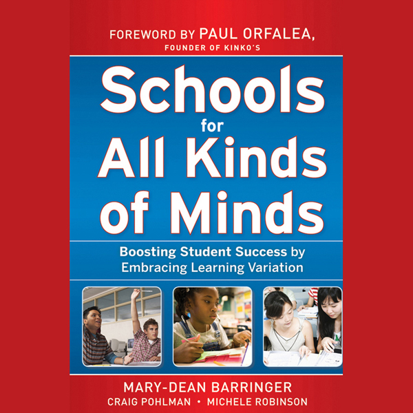Schools for All Kinds of Minds: Boosting Studen...