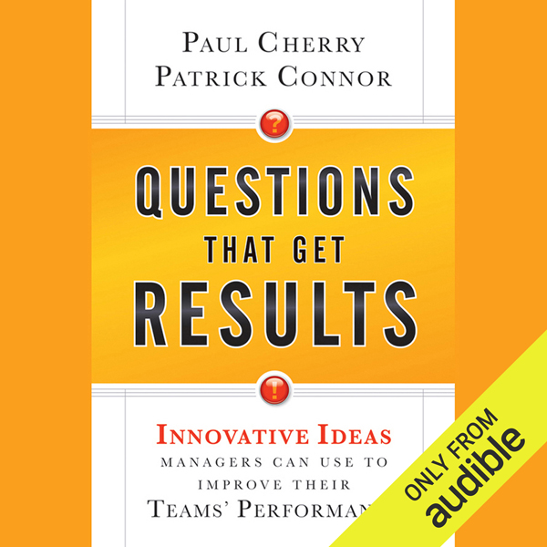 Questions That Get Results: Innovative Ideas Ma...