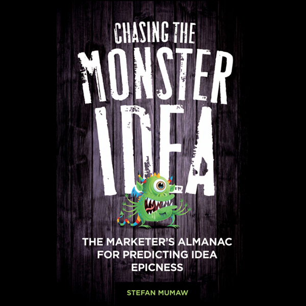 Chasing the Monster Idea: The Marketer´s Almana...