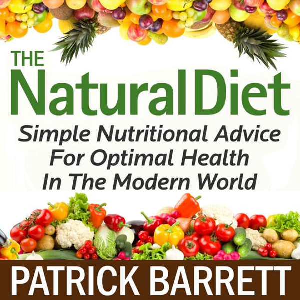 The Natural Diet: Simple Nutritional Advice for Optimal Health in the Modern World , Hörbuch, Digital, 1, 76min