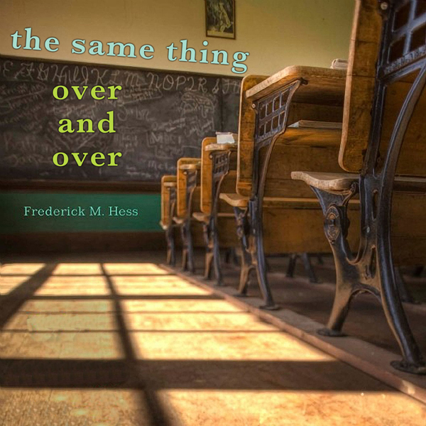 The Same Thing Over and Over: How School Reform...
