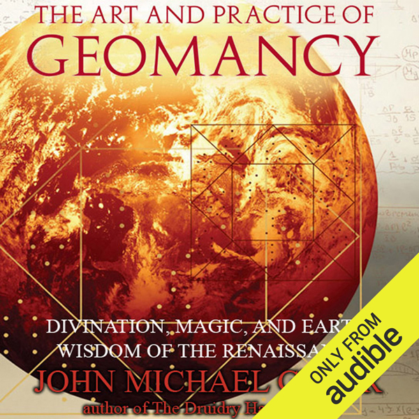 The Art and Practice of Geomancy: Divination, M...