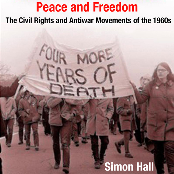 Peace and Freedom: The Civil Rights and Antiwar...