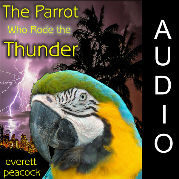 The Parrot Who Rode the Thunder , Hörbuch, Digi...
