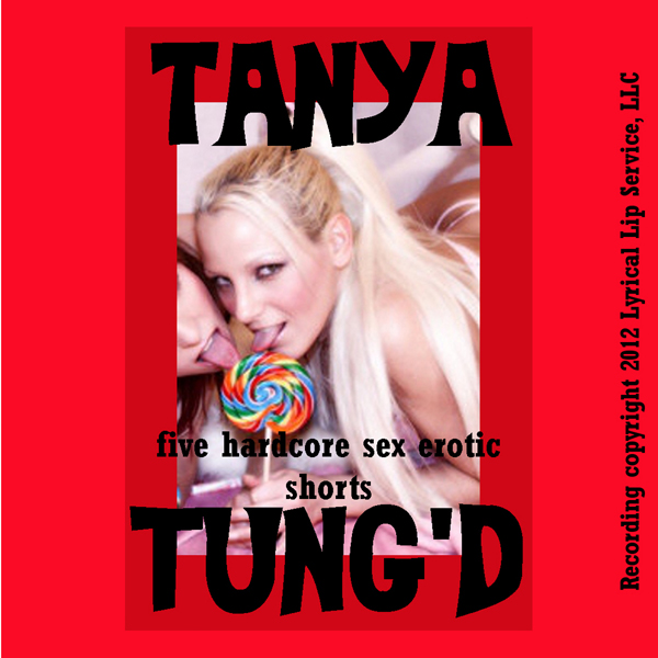 Tanya Tung´d: Five Hardcore Sex Erotica Shorts , Hörbuch, Digital, 1, 98min, (USK 18)