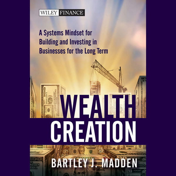 Wealth Creation: A Systems Mindset for Building...