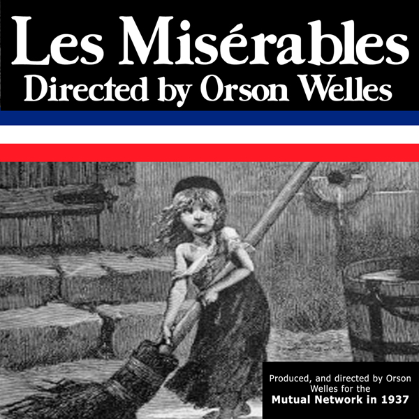 Orson Welles´ ´Les Miserables´: Oldtime Radio S...