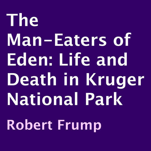 The Man-Eaters of Eden: Life and Death in Kruge...