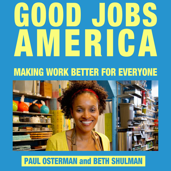 Good Jobs America: Making Work Better for Every...