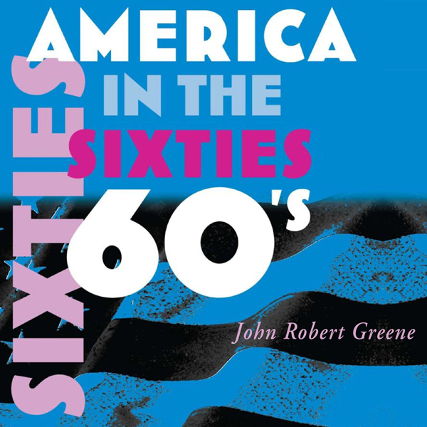 America in the Sixties: America in the Twentiet...