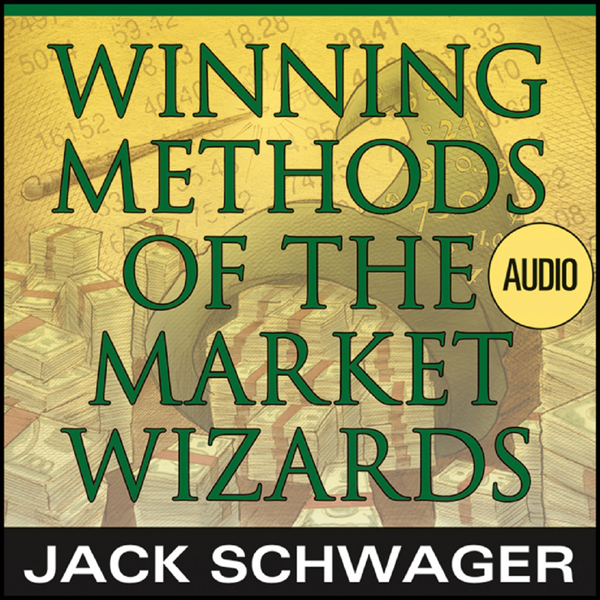 Winning Methods of the Market Wizards with Jack Schwager: Wiley Trading Audio, Hörbuch, Digital, 1, 54min