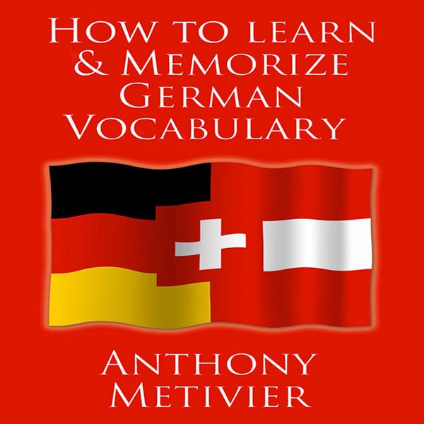 How to Learn and Memorize German Vocabulary , H...