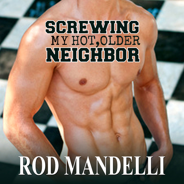 Screwing My Hot, Older Neighbor: Gay Sex Confes...