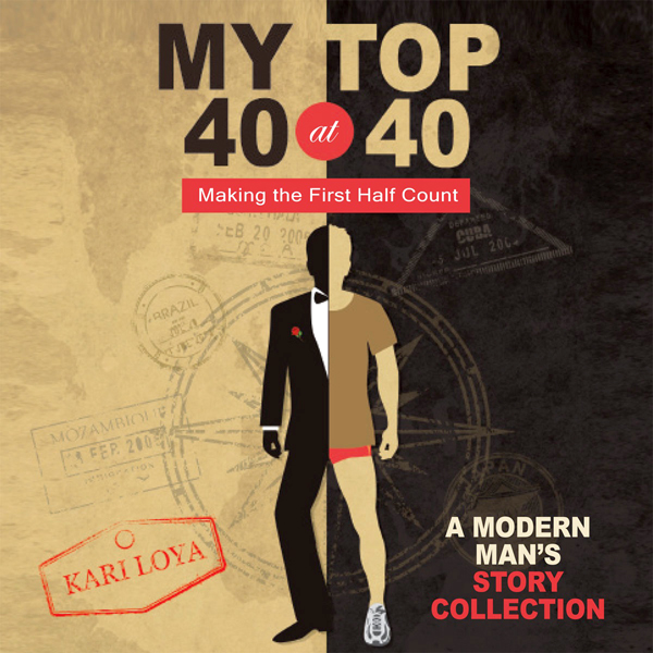 My Top 40 at 40: Making the First Half Count , ...