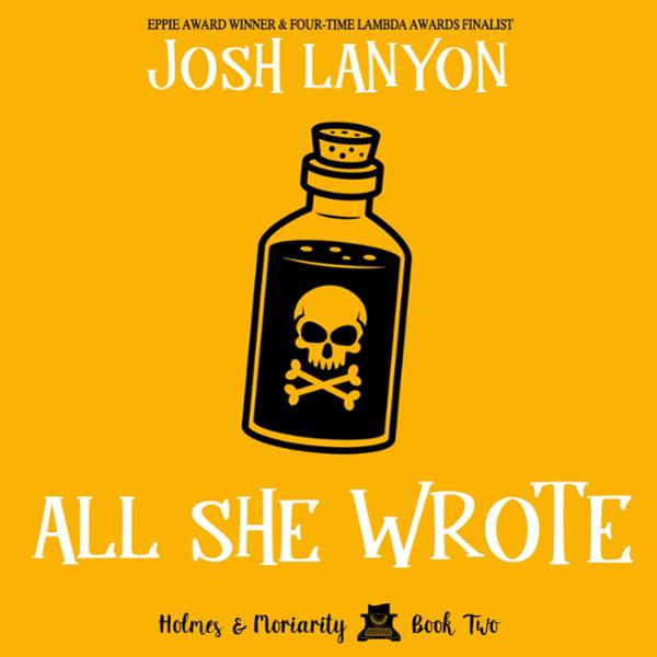 All She Wrote: Holmes and Moriarity, Book 2 , H...