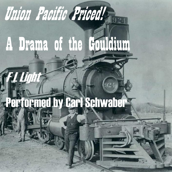 Union Pacific Priced!: A Drama of the Gouldium , Hörbuch, Digital, 1, 73min