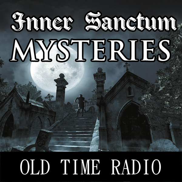 Inner Sanctum Mysteries: Oldtime Radio Shows, H...