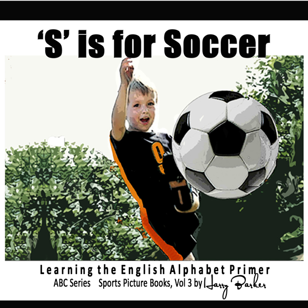 S Is for Soccer: Learning the English Alphabet ...
