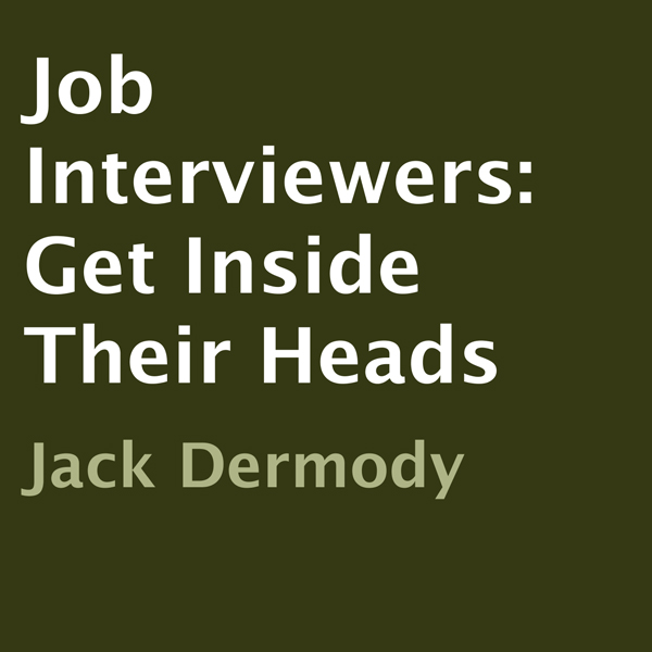 Job Interviewers: Get Inside Their Heads , Hörb...