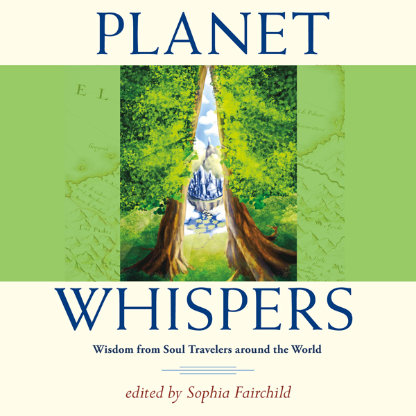Planet Whispers: Wisdom from Soul Travelers Aro...