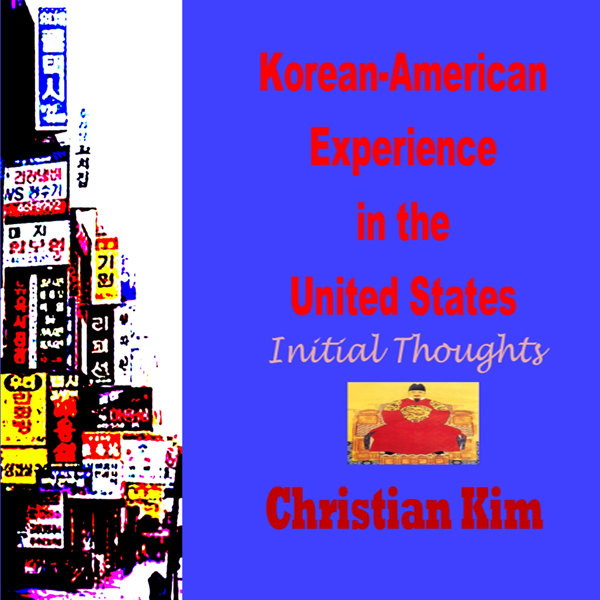 Korean-American Experience in the United States...