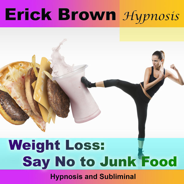 Weight Loss: Say No to Junk Food: Hypnosis & Su...