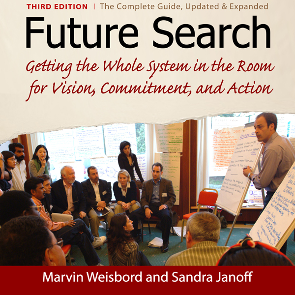 Future Search: Getting the Whole System in the ...