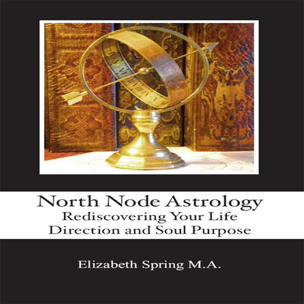 North Node Astrology: Rediscovering Your Life D...