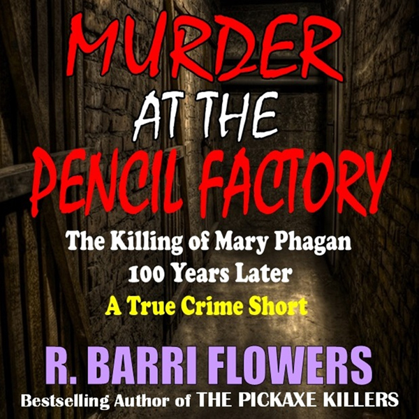 Murder at the Pencil Factory: The Killing of Ma...