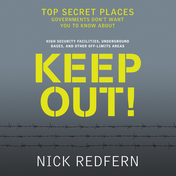 Keep Out!: Top Secret Places Governments Don´t ...