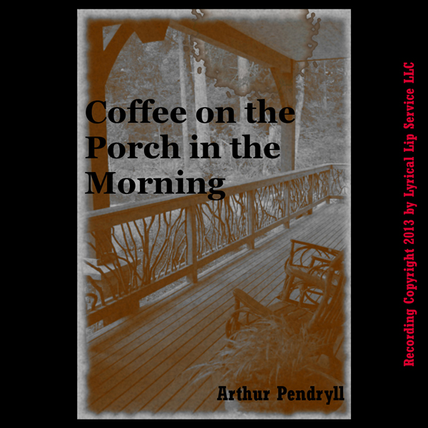 Coffee on the Porch in the Morning: A Tale of H...