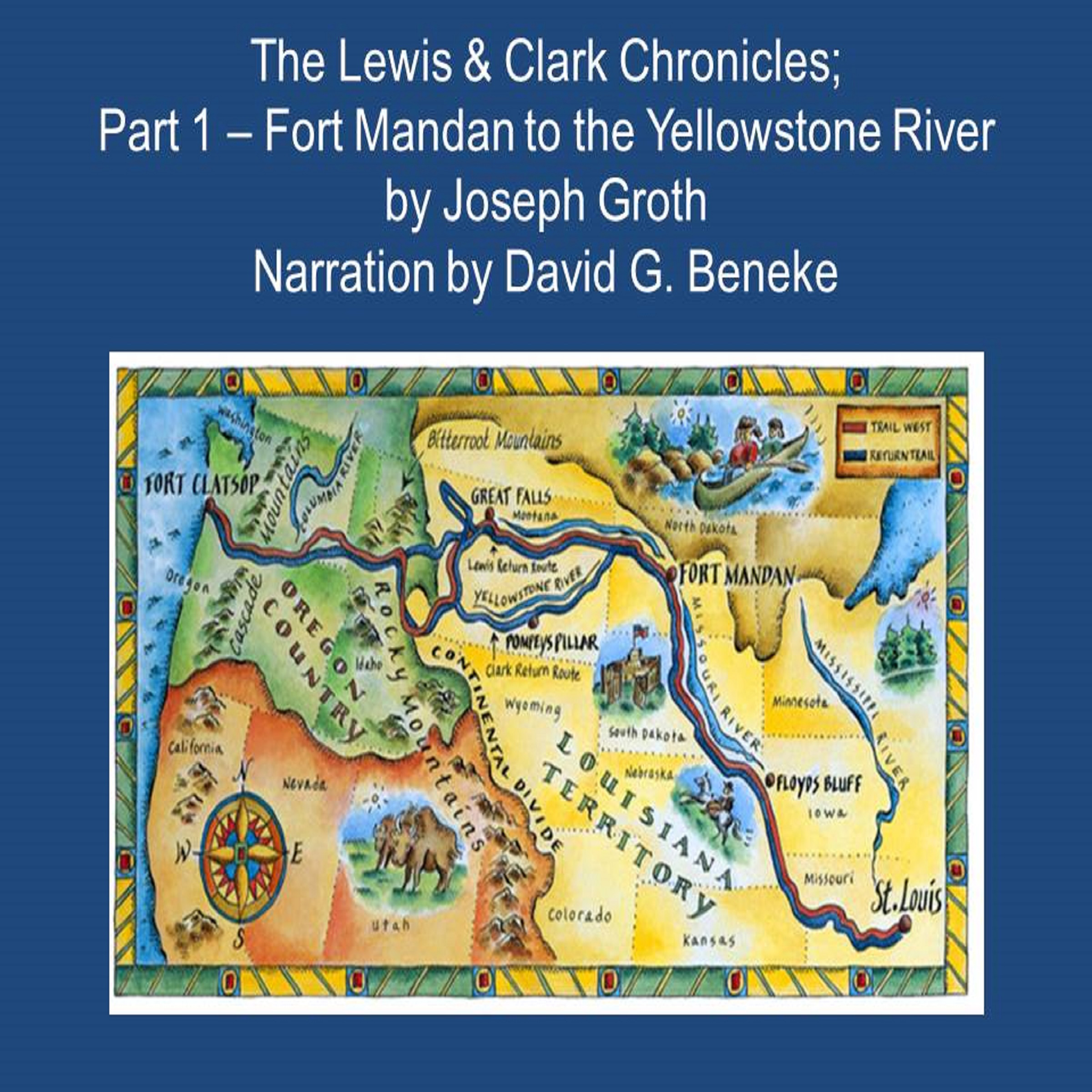 The Lewis & Clark Chronicles, Part 1: Fort Mand...