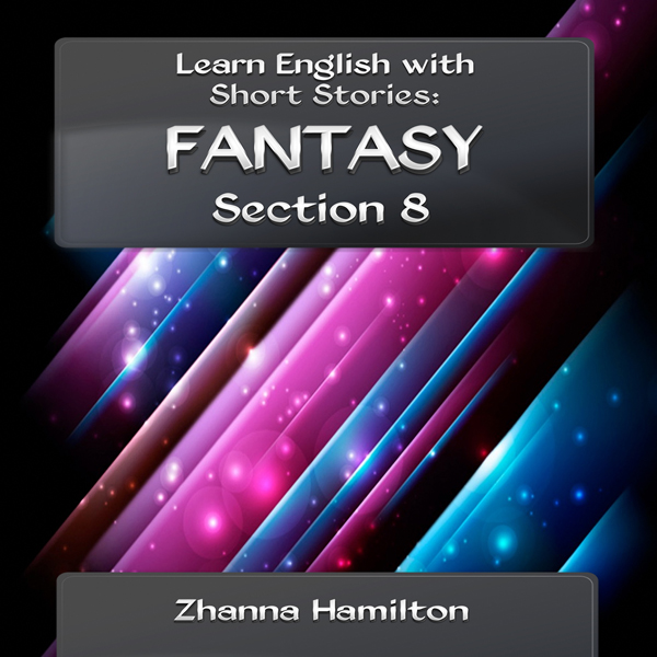 Learn English with Short Stories: Fantasy, Sect...